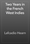 Lafcadio Hearn - Two Years in the French West Indies artwork