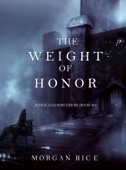 The Weight of Honor (Kings and Sorcerers--Book 3) - Morgan Rice Cover Art