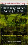The Earth-friendly Guide To Thinking Green And Acting Green