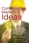 Construction Marketing Ideas Electronic Edition Vol 1 -- The Fundamental Concepts