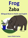 Bilingual Book In Polish And English Frog - Aba Learn Polish Series