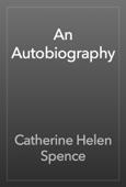 Catherine Helen Spence - An Autobiography artwork