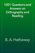 B. A. Hathaway - 1001 Questions and Answers on Orthography and Reading artwork