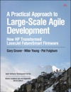 A Practical Approach To Large-Scale Agile Development How HP Transformed LaserJet FutureSmart Firmware