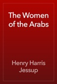 Henry Harris Jessup - The Women of the Arabs artwork