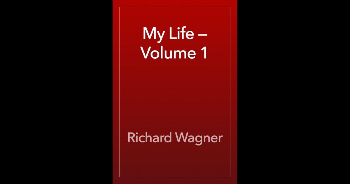 my life volume 1 by richard wagner on ibooks. Black Bedroom Furniture Sets. Home Design Ideas