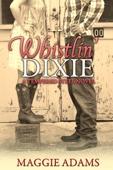 Whistlin' Dixie: A Tempered Steel Novel
