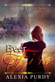 Ever Fire (A Dark Faerie Tale #2) - Alexia Purdy Cover Art