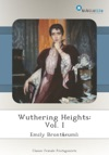 Wuthering Heights Vol I