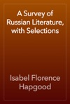 A Survey Of Russian Literature With Selections