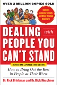 Dr. Rick Brinkman & Dr. Rick Kirschner - Dealing with People You Can't Stand, Revised and Expanded Third Edition: How to Bring Out the Best in People at Their Worst  artwork