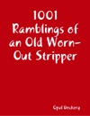 1001 Ramblings Of An Old Worn-Out Stripper