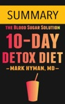 The 10-Day Detox Diet By Dr Mark Hyman -- Summary