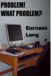 Problem What Problem