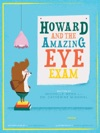 Howard And The Amazing Eye Exam