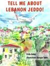 Tell Me About Lebanon Jeddo