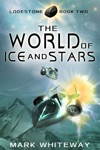Lodestone Book Two The World Of Ice And Stars