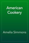 Amelia Simmons - American Cookery artwork