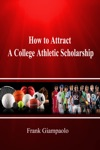 How To Attract A College Athletic Scholarship