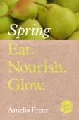 Eat. Nourish. Glow – Spring