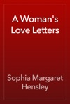 A Womans Love Letters