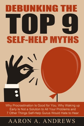 Debunking the Top 9 Self-Help Myths