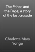 Charlotte Mary Yonge - The Prince and the Page; a story of the last crusade artwork
