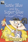 Susie Blue And The Super Glue