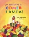 Qu Divertido Es Comer Fruta