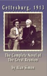 Gettysburg 1913 The Complete Novel Of The Great Reunion
