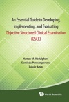An Essential Guide To Developing Implementing And Evaluating Objective Structured Clinical Examination OSCE