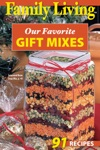 Family Living Our Favorite Gift Mixes