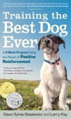 Training the Best Dog Ever - Larry Kay & Dawn Sylvia-Stasiewicz Cover Art