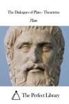 The Dialogues Of Plato - Theaetetus