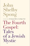 The Fourth Gospel Tales Of A Jewish Mystic