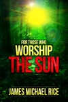 For Those Who Worship The Sun Murder In The Amazon