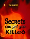 Secrets Can Get You Killled