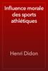 Henri Didon - Influence morale des sports athlétiques artwork