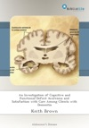 An Investigation Of Cognitive And Functional Deficit Awareness And Satisfaction With Care Among Clients With Dementia