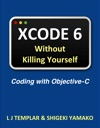 Xcode 6 Without Killing Yourself