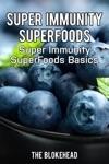 Super Immunity SuperFoods Super Immunity SuperFoods Basics