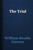 William Brodie Gurney - The Trial artwork