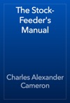 The Stock-Feeders Manual