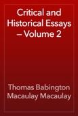 Thomas Babington Macaulay Macaulay - Critical and Historical Essays — Volume 2 artwork