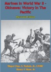 Marines In World War II - Okinawa Victory In The Pacific Illustrated Edition