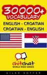 30000 English - Croatian Croatian - English Vocabulary