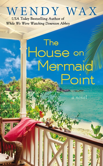 The House on Mermaid Point Wendy Wax Book