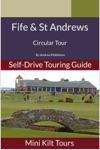 Mini Kilt Tours Self-Drive Touring Guide Fife And St Andrews A Circular Tour