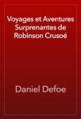 Daniel Defoe - Voyages et Aventures Surprenantes de Robinson Crusoé artwork