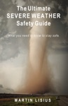 The Ultimate Severe Weather Safety Guide Basic Edition